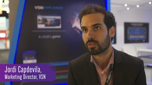 "Jordi Capdevila, VSN's Marketing Director: ""We want our clients to grow and expand their business with us"""