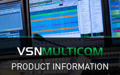 Product information of VSNMULTICOM, the ultimate MCR Playout for TV Automation.