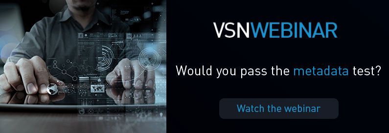 Register now to the new VSNWEBINAR 'Would you pass the Metadata test?'