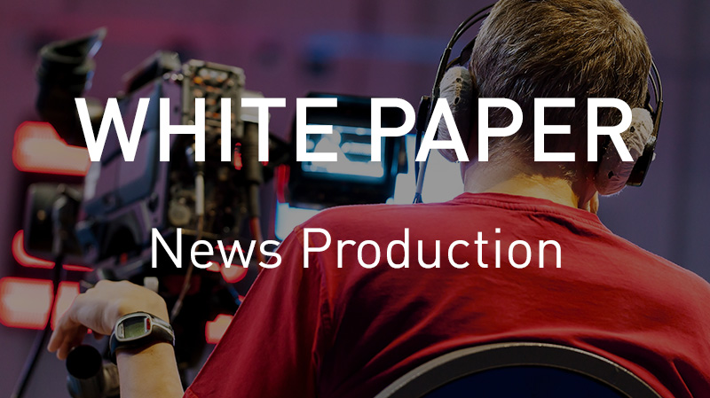 Download VSN's News Production White paper