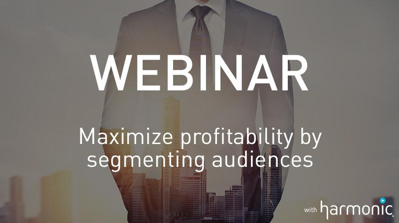 Webinar-Maximize profitability by segmenting audiences