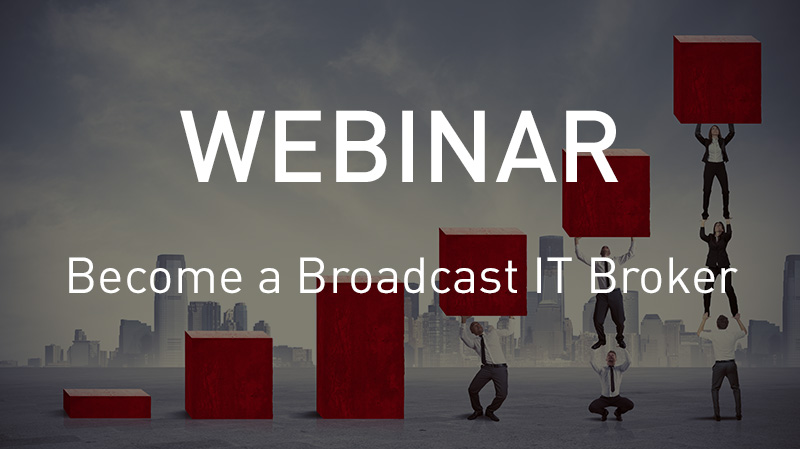 VSN WEBINAR: How to become a Broadcast IT broker