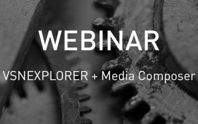 VSNWEBINAR: Production Workflows with Avid Media Composer and VSNEXPLORER