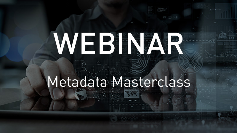 VSN WEBINAR: Would you pass the Metadata test?