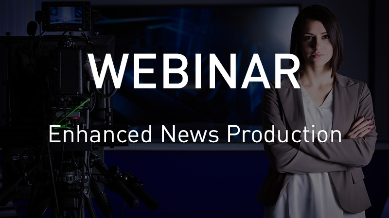 VSNWEBINAR: Enhanced News Production with Ross Video & VSN