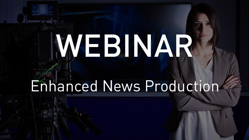 Webinar Enhanced News Production