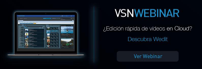 VSNWebinar: ¿Edición rápida de vídeos en Cloud? Descubra Wedit