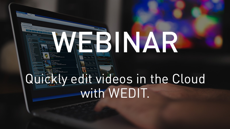 Need to quickly Edit Videos in the Cloud? Meet Wedit