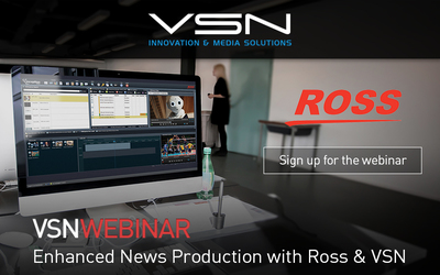 Advanced news production will be the protagonist of the new VSN webinar in partnership with Ross
