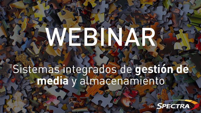 VSN Webinar con Spectra Logic: gestión intuitiva de media y sistemas modernos de almacenamiento