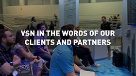 """""""Fiable, profesional y accesible"""". Así es VSN desde la perspectiva de nuestros clientes y socios"""