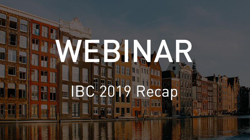 VSN Webinar IBC 2019 Recap